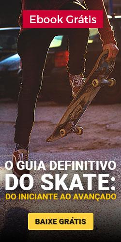 O guia definitivo do skate: do inciante ao avançado | Baixe Grátis