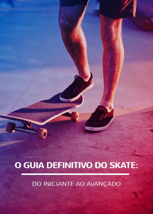 Guia Defnitivo do Skate